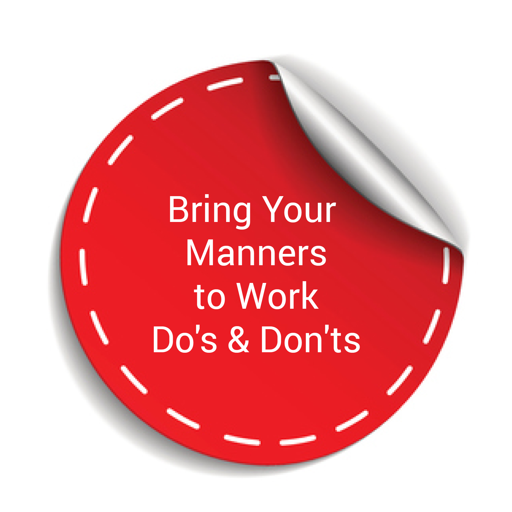 Bring Your Manners to Work Do's and Don'ts